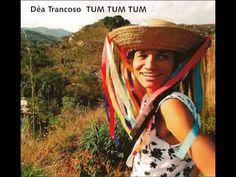 Salve, salve, Déa Trancoso/TUM TUM TUM [2006]   Álbum Completo