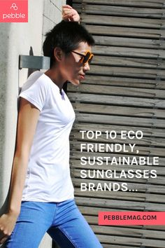 Want to look great and save the planet? You need our Top 10 guide to ethical sunglassses. The best eco-friendly sunnies brands that use recycled materials, sustainable wood or give back to help the world be better place. Find your sustainable fashion aesthetic AND embrace planet friendly living.. Vegan Clothing, Ethical Clothing, Sustainable Style, Sustainable Fashion, Independent Clothing, Ethical Fashion Brands, Global Style, Eco Friendly Fashion, Save The Planet