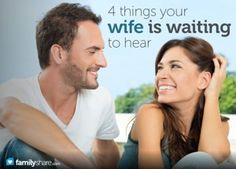 Say it and mean it: 4 things your wife is waiting to hear