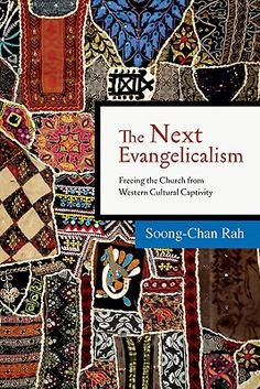 Dake and the spiritual gifts dake publishing pr moabel the next evangelicalism freeing the church from western cultural captivity soong chan rah negle Image collections