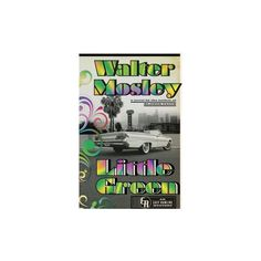 Little Green: An Easy Rawlins Mystery by Walter Mosley (Hardcover)
