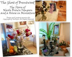 'The Ghost of Brentwood' The Story of Nicole Brown Simpson and a House in Miniature...