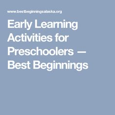 Early Learning Activities for Preschoolers — Best Beginnings