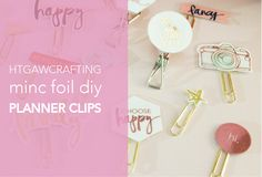 Planner bored, but broke? No worries! Glam it up with this easy tutorial on making affordable but fabulous diy planner clips with a little MINC Foil! #htgawcrafting