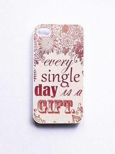 Every Single Day Is A Gift Quote Phone Cases For iPhone, Samsung, Sony | Feeiva