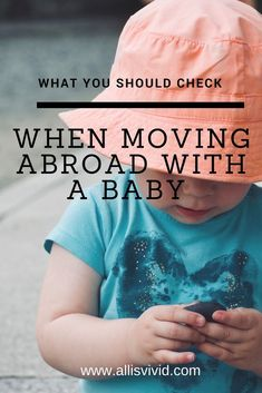 What You Should Check When Moving Abroad with a Baby - Useful tips what to check before moving overseas with a baby => -