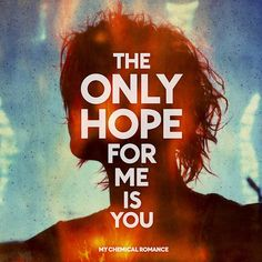 """MY CHEMICAL ROMANCE """"THE ONLY HOPE FOR ME IS YOU""""    Cover Art: Neil Krug  Design: Varnish Studio"""