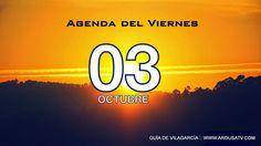 Agenda viernes 3 de octubre | Guía de Vilagarcía