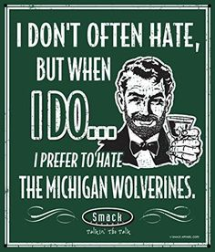 Michigan State Spartans Fans. I Prefer to Hate The Michigan Wolverines. 12'' X…