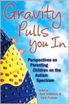 The anthology was edited by my friends Kyra Anderson and Vicki Forman and has a foreward by John Elder Robison.  I contributed an essay to this anthology. (My youngest child has Asperger's syndrome.)