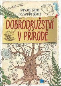 Dobrodružství v přírodě - kniha pro zvídavé průzkumníky Roman, Reading, Children, Books, Montessori, Club, Literatura, Author, Young Children