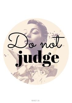 A poster about not judging other people, and being kind. Get it at MANGT.DK