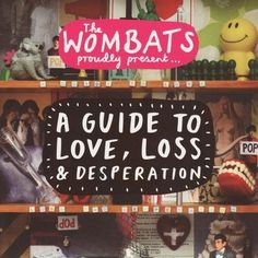 The Wombats - The Wombats Proudly Present: A Guide to Love, Loss & Desperation (2007)