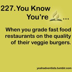 Subways and Burger King are the best. -- You Know You're SDA, Seventh Day Adventist Happy Sabbath, Sabbath Day, Christian Humor, Christian Life, Seventh Day Adventist, Human Soul, Daughter Of God, Funny Stuff, Random Stuff