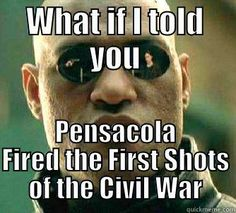 The First Shots of the Civil War Were Fired in Pensacola, Florida- Not Ft. Sumter