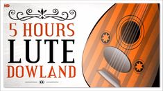 5 Hours Renaissance Lute Music By Dowland | Baroque Classical Music HD