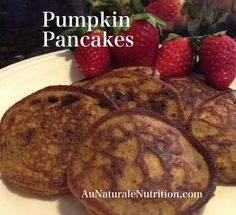 Pumpkin pancakes from Au Naturale Nutrition, (paleo, gluten-free, grain-free, low-carb) http://www.aunaturalenutrition.com/blog.html