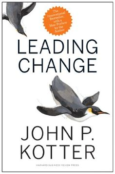 Leading Change, With a New Preface by the Author by John P. Kotter http://www.amazon.com/dp/B00A07FPEO/ref=cm_sw_r_pi_dp_3r-qwb0XXAFV2