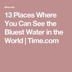 13 Places Where You Can See the Bluest Water in the World | Time.com