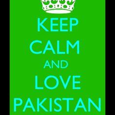 Love pakistan!!! <3 Pakistan Zindabad, Keep Calm And Love, Amazing