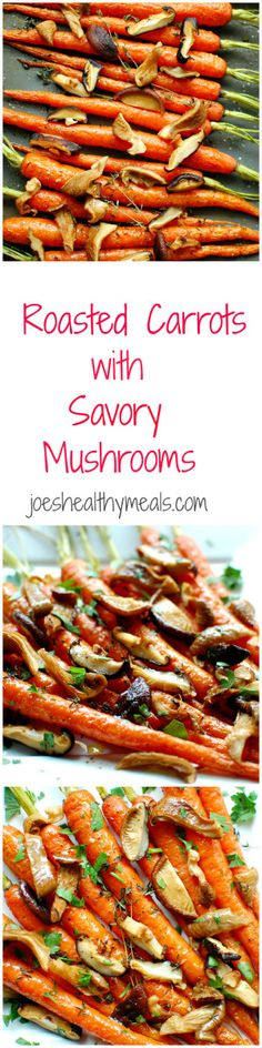 Roasted carrots with savory mushrooms - kick up your veggies with this simple recipe! | joeshealthymeals.com