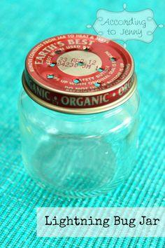Lightning Bug Jar - Reuse for old baby food jars!  Genius!