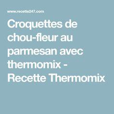 Croquettes de chou-fleur au parmesan avec thermomix - Recette Thermomix