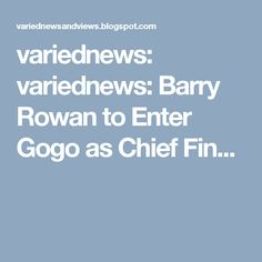 variednews: variednews: Barry Rowan to Enter Gogo as Chief Fin...