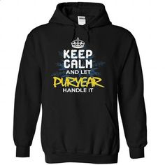 Keep Calm and Let PURYEAR Handle It - #white hoodie #sweater for men. ORDER NOW => https://www.sunfrog.com/Automotive/Keep-Calm-and-Let-PURYEAR-Handle-It-jtvgtaohdz-Black-30228291-Hoodie.html?68278