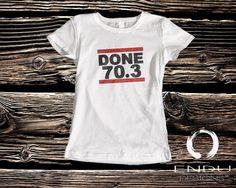 DONE 70.3 - Half Iron Distance 70.3 miles Triathlon Design - Women's Short Sleeve T-Shirt by ENDUdesigns