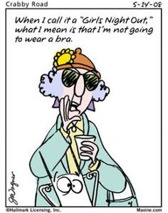 Girls Night Out - Maxine Humor - Maxine Humor meme - - Girls Night Out Maxine Humor Maxine Humor meme The post Girls Night Out appeared first on Gag Dad. The post Girls Night Out appeared first on Gag Dad. Funny Quotes, Funny Memes, Hilarious, Qoutes, Life Quotes, Quotable Quotes, Senior Humor, Cartoon Jokes, Funny Cartoons