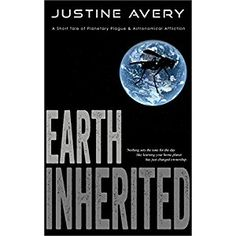 #BookReview of #EarthInherited from #ReadersFavorite - https://readersfavorite.com/book-review/earth-inherited  Reviewed by Jack Magnus for Readers' Favorite  Earth Inherited: A Short Tale of Planetary Plague & Astronomical Affliction is a science fiction short story written by Justine Avery. In a matter of just five earth days, momentous world-changing events took place that most certainly merited the selfies Nathan took in that conference room when he was supposed to be going out for…