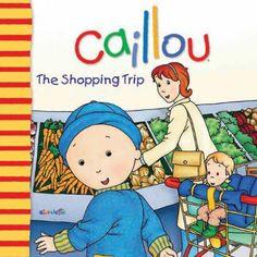 Caillou: The Shopping Trip