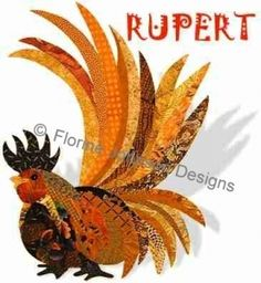 RUPERT - Florine Johnson Designs Featuring Those Radical Roosters Appliques