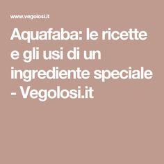 Aquafaba: le ricette e gli usi di un ingrediente speciale - Vegolosi.it