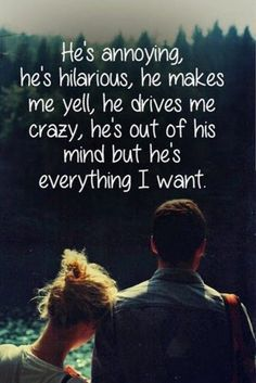 Annoying boyfriend quotes, love quotes to boyfriend, cute quotes for couples Cute Couple Quotes, Life Quotes Love, Cute Quotes, Great Quotes, Quotes To Live By, Inspirational Quotes, Smile Quotes, Funny Quotes, Perfect Man Quotes