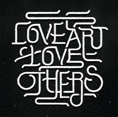 Typeverything.com - Love Art Love Others by Luke Ritchie.