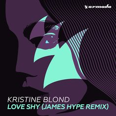 Kristine Blond x James Hype – Love Shy  Style: #BassHouse Release Date: 2017-10-04 Label: Armada Music    Download Here Kristine Blond – Love Shy (James Hype Remix).mp3 Kristine Blond – Love Shy (James Hype Extended Remix).mp3   https://edmdl.com/kristine-blond-x-james-hype-love-shy/