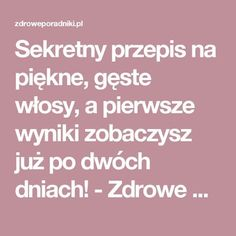Sekretny przepis na piękne, gęste włosy, a pierwsze wyniki zobaczysz już po dwóch dniach! - Zdrowe poradniki Baking Soda Shampoo, Beauty Habits, Hair Remedies, Natural Cosmetics, Fitness Nutrition, Hair Hacks, Diy Beauty, Healthy Hair, Body Care