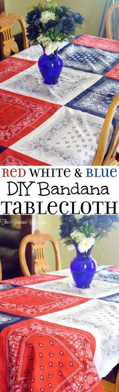Easy DIY Bandana Tablecloth - An easy DIY sewing craft made from ordinary bandanas. The patriotic red white and blue are super cute for of July and Summer! by marcy Patriotic Crafts, Patriotic Decorations, July Crafts, Summer Crafts, Holiday Crafts, Americana Crafts, Patriotic Party, Birthday Decorations, Holiday Decor