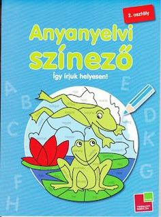 Magyar színező Alphabet Worksheets, Literature, Crafts For Kids, Projects To Try, Teaching, Writing, Education, Children, School