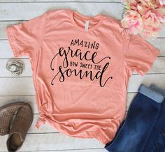 Womens Christian T Shirts, Amazing Grace How Sweet the Sound, Cool Christian