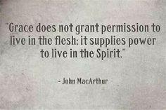 .On living in the Spirit. -John McArthur