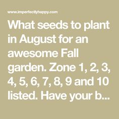 What seeds to plant in August for an awesome Fall garden. Zone 1, 2, 3, 4, 5, 6, 7, 8, 9 and 10 listed. Have your best vegetable garden ever! List Of Vegetables, Fall Vegetables, Growing Vegetables, Growing Tomatoes, When To Plant Pumpkins, Fall Crops, Garden Plants Vegetable, Veggie Gardens, Winter Plants