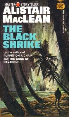 The Dark Crusader under its US title as The Black Shrike, usually using the name of Ian Stuart, which is Alistair MacLean's pseudonym. This is likely to be reprinted in onward as Puppet on a Chain (mentioned on the cover) was first printed in Horror Fiction, Pulp Fiction, Alistair Maclean, Scottish Authors, Thriller Novels, Adventure Novels, Crime Books, Weird Stories, Black Books