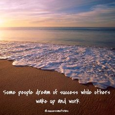 Some people dream of success while others wake up and work. #successquotes #quotes #MotivationalQuotes #InspirationalQuotes #Attraction #quotesoftheday