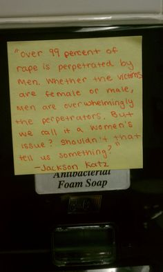 """""""Over 99% of rape is perpetrated by men... But we call rape a women's issue.  Shouldn't that tell us something?"""""""