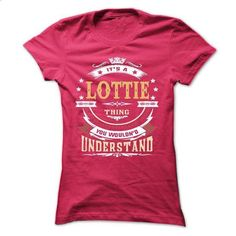 LOTTIE .Its a LOTTIE Thing You Wouldnt Understand - T S - #hoodies for men #sweater hoodie. MORE INFO => https://www.sunfrog.com/LifeStyle/LOTTIE-Its-a-LOTTIE-Thing-You-Wouldnt-Understand--T-Shirt-Hoodie-Hoodies-YearName-Birthday-64446286-Ladies.html?68278