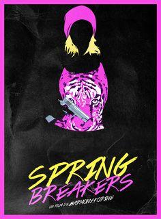 Spring Breakers Alternative Poster #SpringBreakers