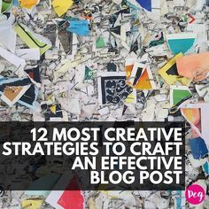 12 Most Creative Strategies To Craft An Effective Blog Post - @pegfitzpatrick